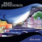 Brad Prevedoros After Hours